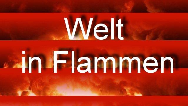 Welt in Flammen?