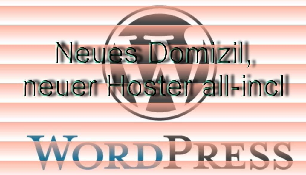 Neues Domizil - neuer Hoster all-incl